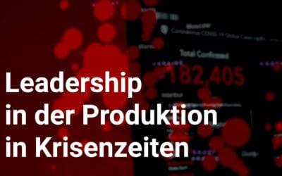 Leadership in der Produktion in Krisenzeiten